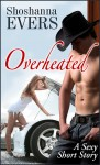 Overheated by Shoshanna Evers