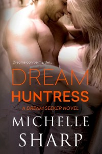 Dream Huntress by Michelle Sharp