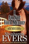 I am Not Your Melody (steamy cowboy romance) Shoshanna Evers