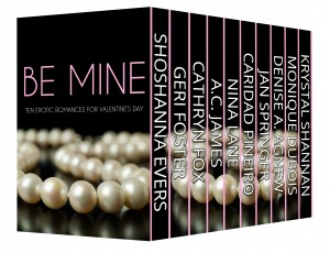 Be Mine: 10 Erotic Romances for Valentine's Day Shoshanna Evers